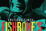 Critical Times, Fishbone's Hen House Sessions